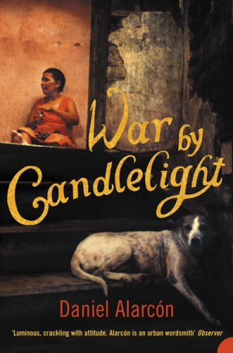 War by Candlelight By Daniel Alarcon