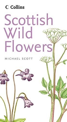 Collins Scottish Wild Flowers By Michael Scott
