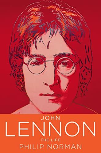 John Lennon: The Life By Philip Norman