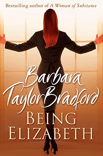Being Elizabeth By Barbara Taylor Bradford