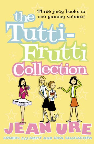 The Tutti Frutti Collection By Jean Ure