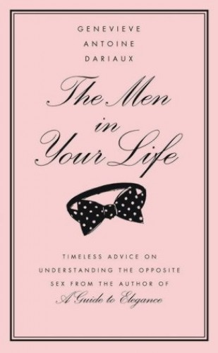 The Men in Your Life By Genevieve Antoine Dariaux