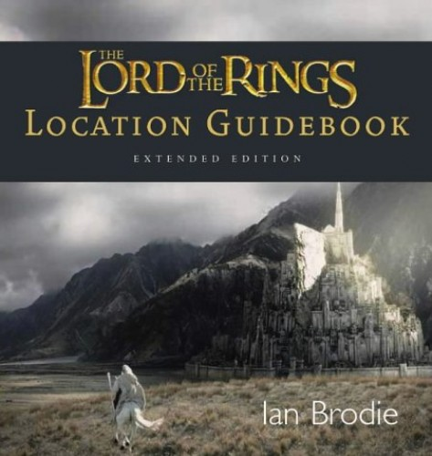 """The """"Lord of the Rings"""" Location Guidebook By Ian Brodie"""