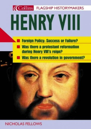 Flagship Historymakers – Henry VIII (Flagship Historymakers S.) By Nicholas Fellows