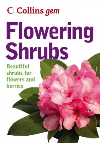 Collins Gem – Flowering Shrubs By Keith D. Rushforth