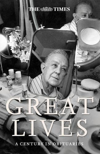 "The ""Times"" Great Lives: The Most Celebrated Obituaries from the Last 100 Years by Ian Brunskill"