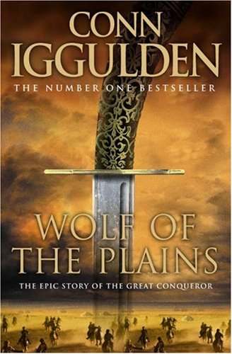 Wolf of the Plains (Conqueror, Book 1) (Conqueror 1) By Conn Iggulden