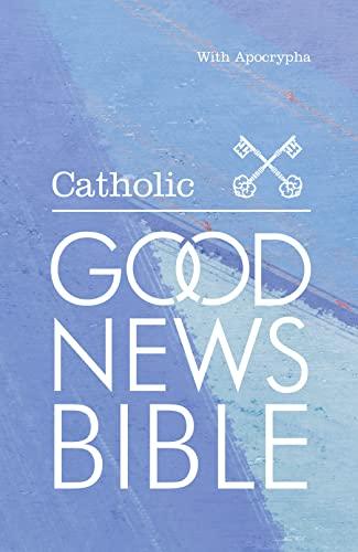 Catholic Good News Bible: Good News Bible: Catholic by