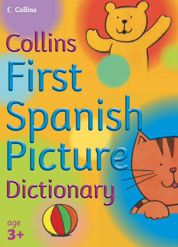 Collins First Spanish Picture Dictionary By Collins Dictionaries