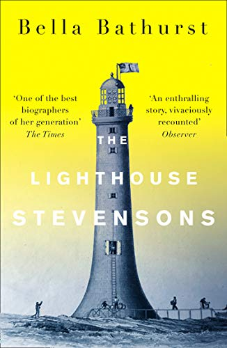 The Lighthouse Stevensons By Bella Bathurst