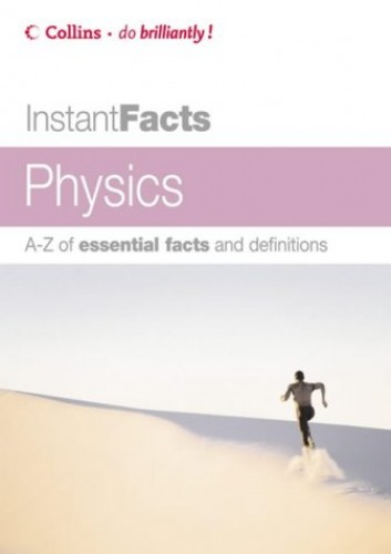 Collins Instant Facts – Physics By Eric Deeson