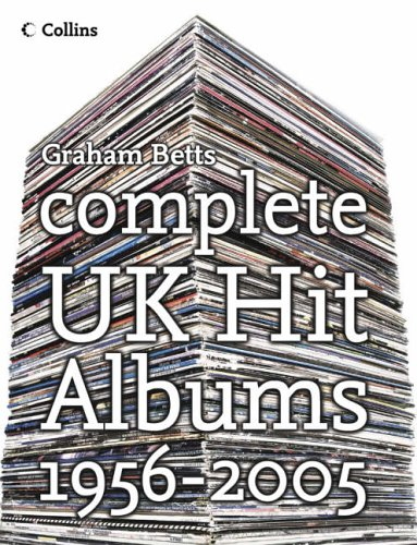 Complete UK Hit Albums 1956 - 2005 By Graham Betts