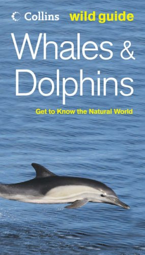 Whales and Dolphins (Collins Wild Guide) By Mark Carwardine