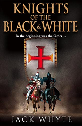 Knights of the Black and White Book One By Jack Whyte