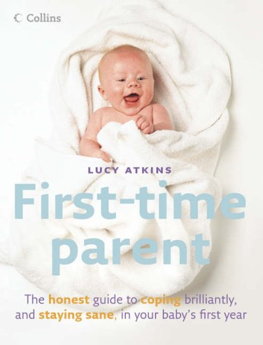 The First-Time Parent By Lucy Atkins