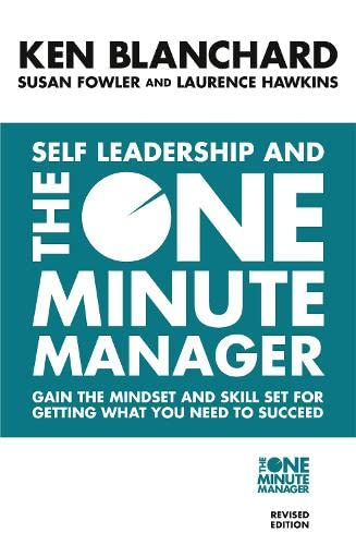 Self Leadership and the One Minute Manager: Discover the Magic of No Excuses! By Kenneth Blanchard
