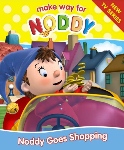 Noddy Goes Shopping By Enid Blyton