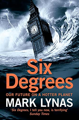 Six Degrees: Our Future on a Hotter Planet by Mark Lynas