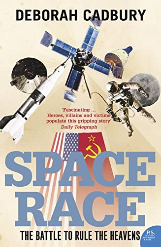 Space Race: The Battle to Rule the Heavens By Deborah Cadbury