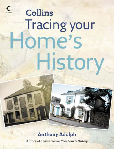 Collins Tracing Your Home's History By Anthony Adolph