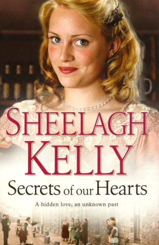 Secrets of Our Hearts By Sheelagh Kelly