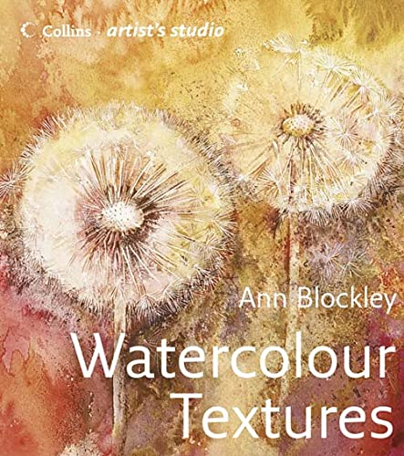 Artist's Studio: Watercolour Textures By Ann Blockley