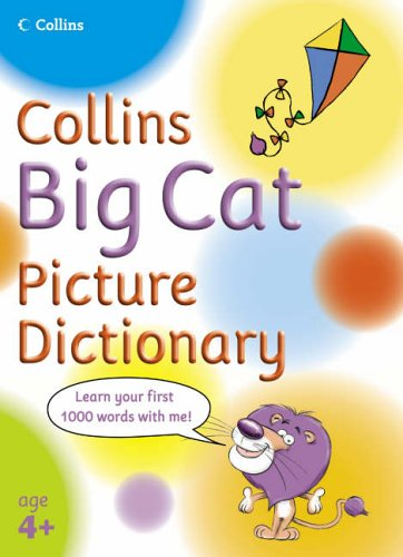 Collins Primary Dictionaries – Collins Big Cat Picture Dictionary: Learn your first 1000 words with Big Cat! By Collins Dictionaries