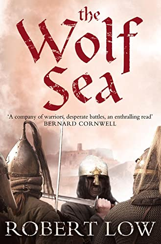 The Wolf Sea (Oathsworn) By Robert Low