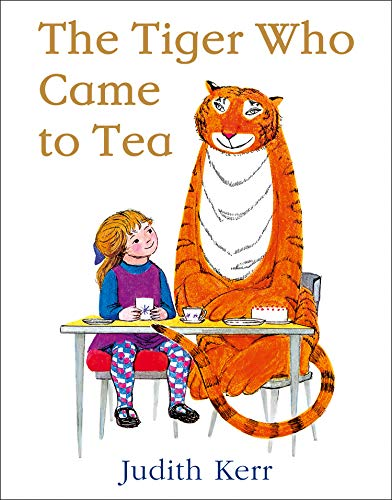 Tiger Who Came to Tea By Judith Kerr