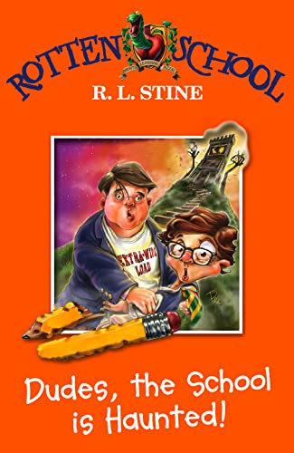 Dudes, the School is Haunted! By R. L. Stine