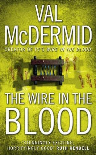The Wire in the Blood (Tony Hill and Carol Jordan, Book 2) By Val McDermid