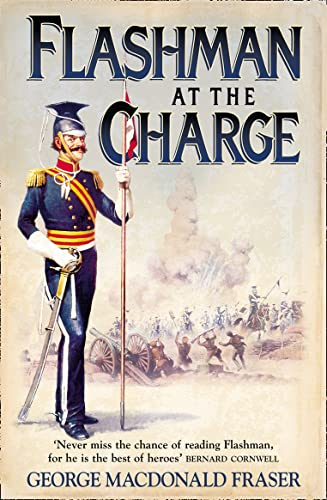 Flashman at the Charge: From the Flashman Papers, 1854-55 By George MacDonald Fraser