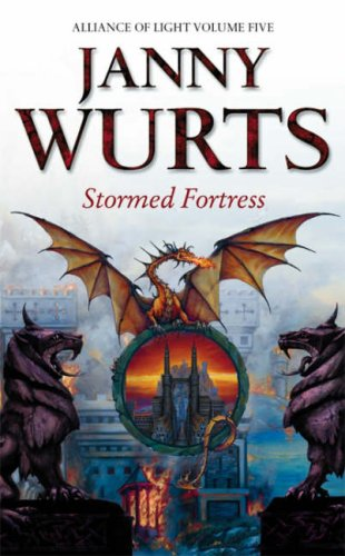 The Wars of Light and Shadow (8) – Stormed Fortress: Fifth Book of The Alliance of Light: Stormed Fortress Bk. 5 (Wars of Light & Shadow) By Janny Wurts