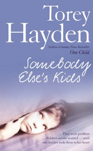 Somebody Else's Kids By Torey Hayden