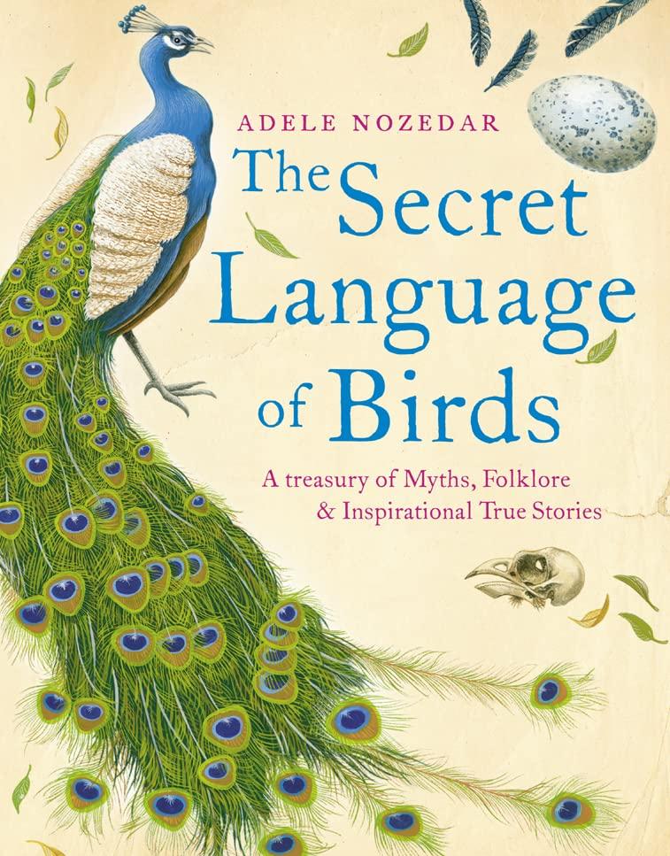 Secret Language of Birds By Adele Nozedar