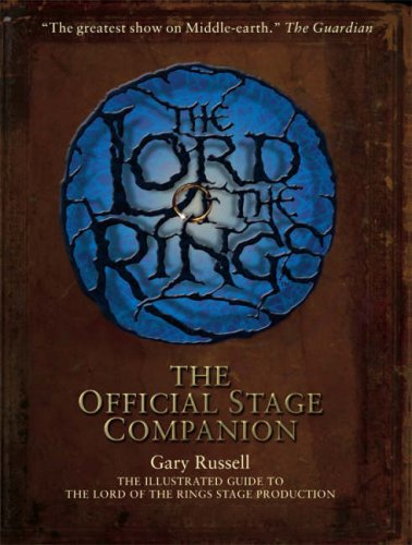 "The ""Lord of the Rings"" Official Stage Companion By Gary Russell"