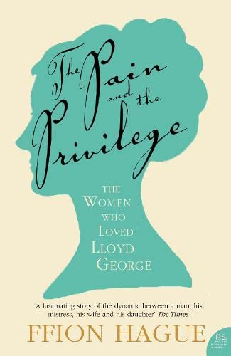 The Pain and the Privilege By Ffion Hague