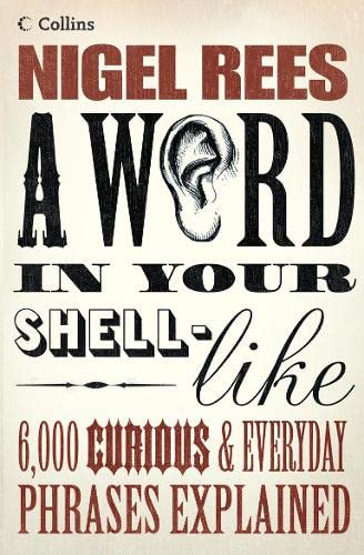 A Word In Your Shell-Like By Nigel Rees