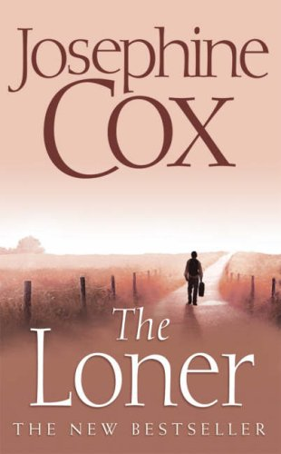 The Loner By Josephine Cox