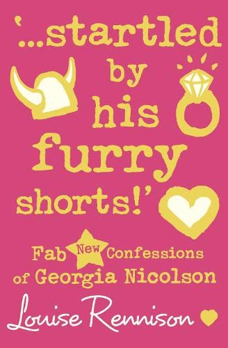 `...startled by his furry shorts!' By Louise Rennison
