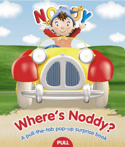 Where's Noddy?: Pull-the-Tab Surprise Book By Enid Blyton