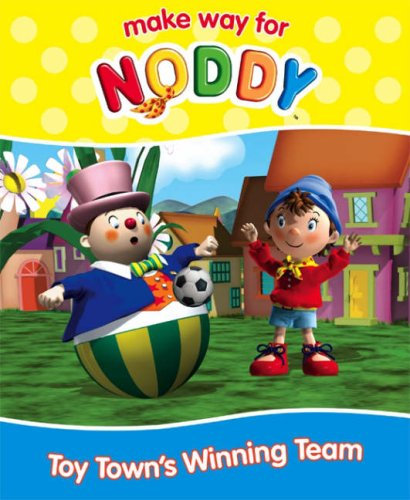 Toy Town's Winning Team (Make Way for Noddy, Book 24) By Enid Blyton