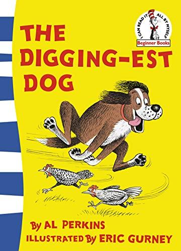 The Digging-est Dog (Beginner Series) By Al Perkins