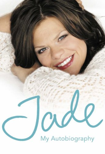 Jade: My Autobiography By Jade Goody