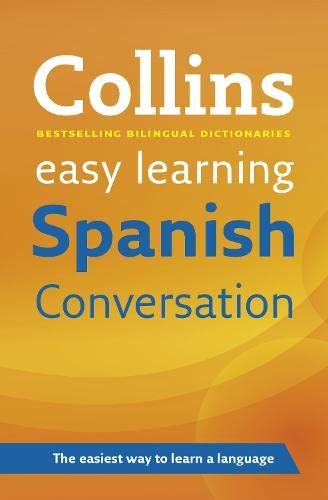Easy Learning Spanish Conversation (Collins Easy Learning Spanish) By Collins Dictionaries