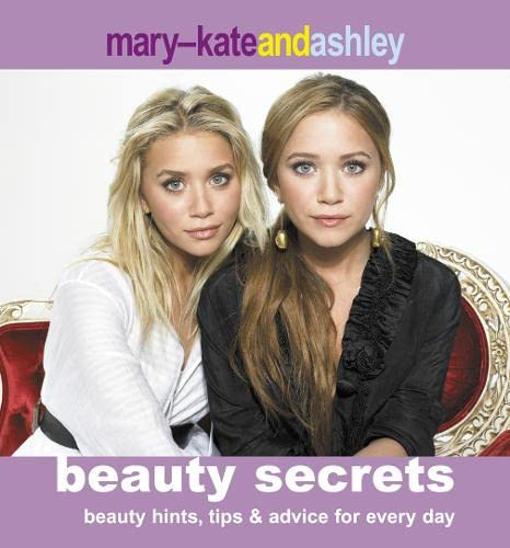 Mary-Kate and Ashley Beauty Secrets By Mary-Kate Olsen