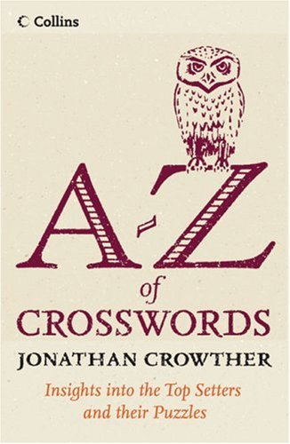 Collins A to Z of Crosswords By Jonathan Crowther