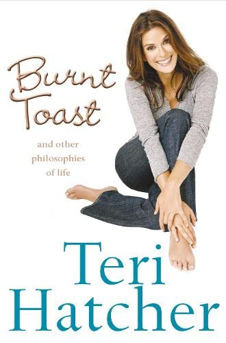 Burnt Toast By Teri Hatcher