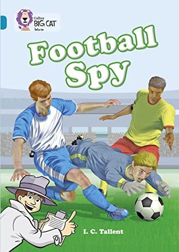 Football Spy: Band 13/Topaz (Collins Big Cat): Band 13/Topaz Phase 5, Bk. 12 By Martin Waddell