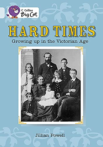 Hard Times: Growing Up in the Victorian Age By Jillian Powell